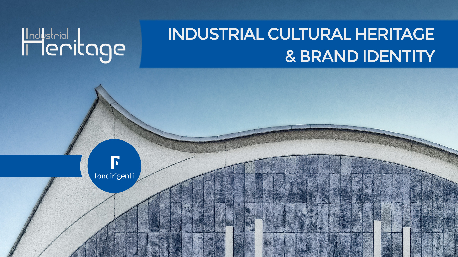 INDUSTRIAL CULTURAL HERITAGE e BRAND IDENTITY
